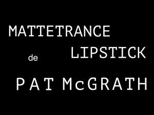 MATTETRANCE LIPSTICKS