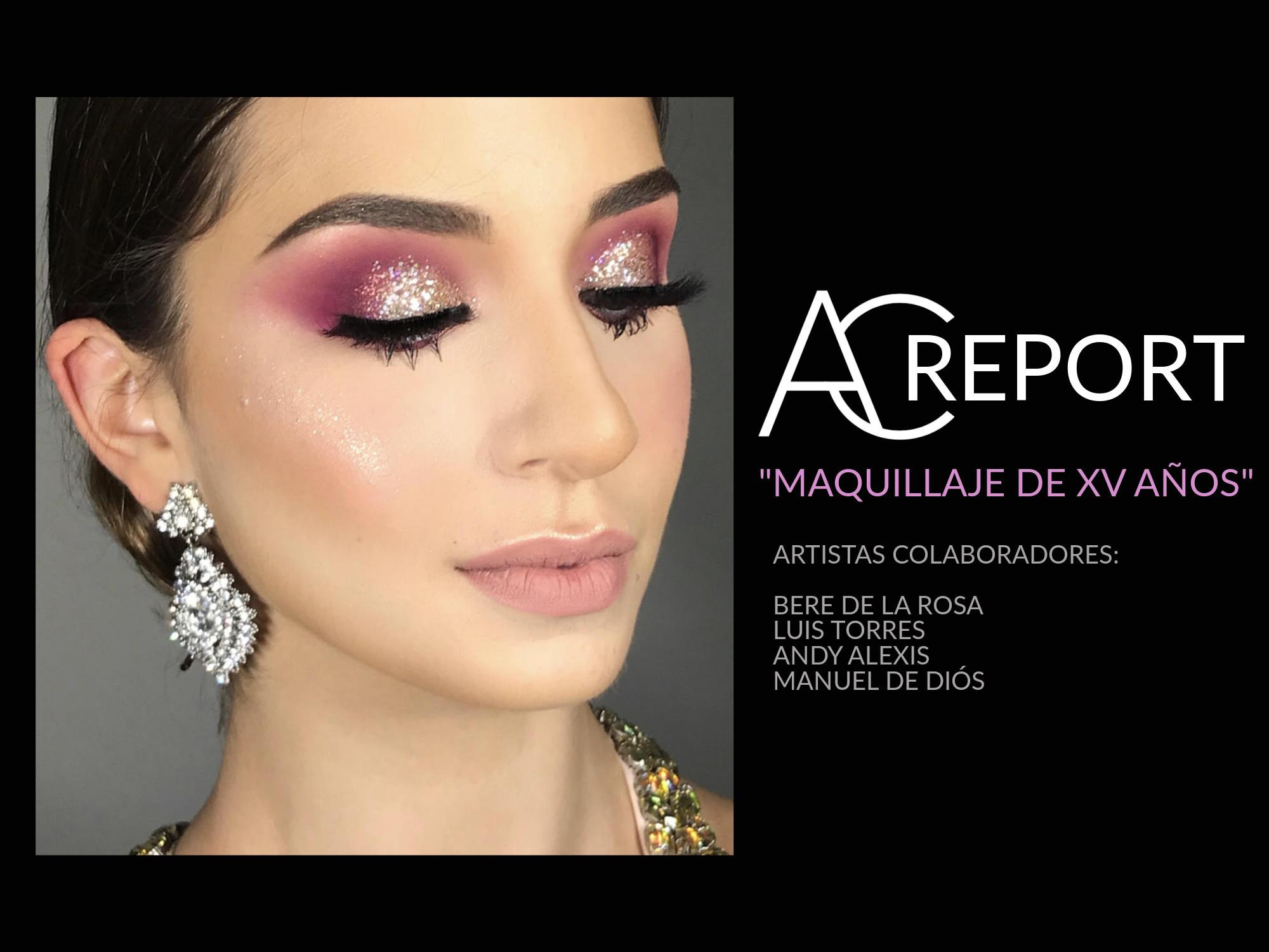 AC REPORT: Maquillaje de XV años